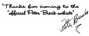 Thankyou for coming to the official Peter Breck website.